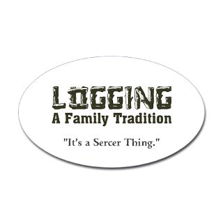Logger Gifts  Logger Bumper Stickers  Family Tradition Decal