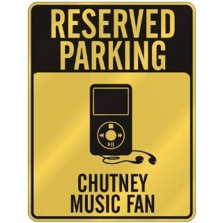 RESERVED PARKING  CHUTNEY MUSIC FAN  PARKING SIGN MUSIC